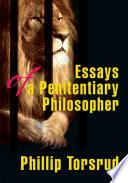 Essays of a Penitentiary Philosopher