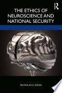 The Ethics of Neuroscience and National Security