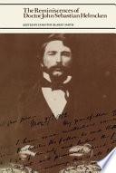The Reminiscences of Doctor John Sebastian Helmcken