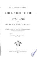 Hints and Suggestions on School Architecture and Hygiene
