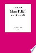 Islam, Politik und Gewalt