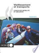 Vieillissement et transports Concilier mobilité et sécurité