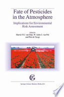 Fate of Pesticides in the Atmosphere  Implications for Environmental Risk Assessment