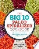 The Big 10 Paleo Spiralizer Cookbook