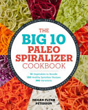 The Big 10 Paleo Spiralizer Cookbook Book PDF