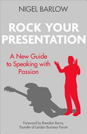 Rock Your Presentation by Nigel Barlow