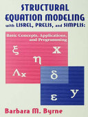 Structural Equation Modeling With Lisrel, Prelis, and Simplis