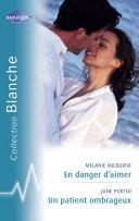 En danger d'aimer - Un patient ombrageux (Harlequin Blanche)