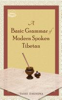 A Basic Grammar of Modern Spoken Tibetan