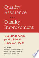 Quality Assurance and Quality Improvement Handbook for Human Research