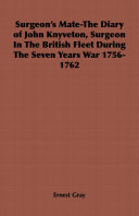 Surgeon's Mate-The Diary of John Knyveton, Surgeon in the British Fleet During the Seven Years War 1756-1762
