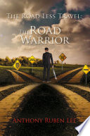 The Road Less Travel  The Road Warrior