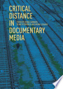 Critical Distance in Documentary Media