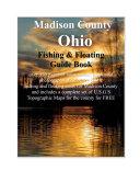Madison County Ohio Fishing & Floating Guide Book [Pdf/ePub] eBook