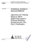 Federal Energy Management: Agencies Are Taking Steps to Meet High-Performance Federal Building Requirements, but Face Challenges