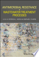 Antimicrobial Resistance In Wastewater Treatment Processes Book PDF