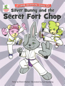 Silver Bunny And The Secret Of Fort Chop