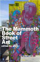 The Mammoth Book of Street Art