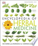 """Encyclopedia of Herbal Medicine: 550 Herbs and Remedies for Common Ailments"" by Andrew Chevallier"