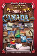 Uncle John's Bathroom Reader Plunges into Canada, Eh