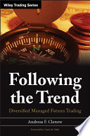"""""""Following the Trend: Diversified Managed Futures Trading"""" by Andreas F. Clenow"""