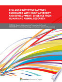 Risk and Protective Factors Associated with Early Adversity and Development: Evidence from Human and Animal Research