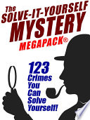 The Solve It Yourself Mystery MEGAPACK