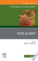 Food Allergy  An Issue of Immunology and Allergy Clinics of North America  E Book