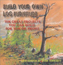 Build Your Own Log Furniture