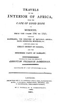 Travels in the Interior of Africa  from the Cape of Good Hope to Morocco from the Years 1781 to 1797
