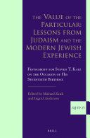 The Value of the Particular  Lessons from Judaism and the Modern Jewish Experience