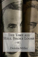 The Time All Hell Broke Loose Book