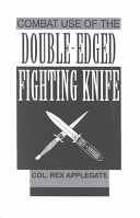 Combat Use Of The Double edged Fighting Knife