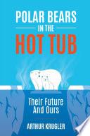 Polar Bears in the Hot Tub