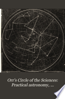 Orr S Circle Of The Sciences Practical Astronomy Navigation Nautical Astronomy And Meteorology
