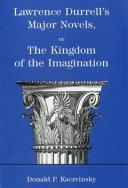 Lawrence Durrell's Major Novels, Or, The Kingdom of the Imagination Pdf/ePub eBook