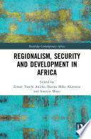 Regionalism Security And Development In Africa