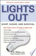 """Lights Out: Sleep, Sugar, and Survival"" by T. S. Wiley"