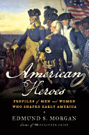 American Heroes: Profiles of Men and Women Who Shaped Early America ebook