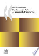OECD Tax Policy Studies Fundamental Reform of Corporate Income Tax