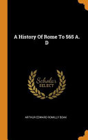 A History of Rome to 565 A. D