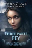 Three Parts Fey
