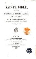 Sainte Bible traduite d'après les textes sacrés avec la Vulgate par M. Eugène Genoude... Tome premier [-vingtième]