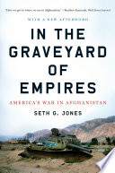 In the Graveyard of Empires  America s War in Afghanistan