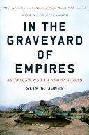 In the Graveyard of Empires: America's War in Afghanistan [Pdf/ePub] eBook