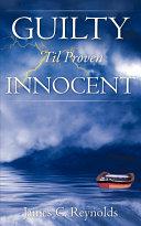 Pdf Guilty 'Til Proven Innocent