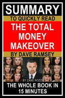 Summary to Quickly Read The Total Money Makeover by Dave Ramsey Book