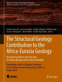 The Structural Geology Contribution to the Africa-Eurasia Geology: Basement and Reservoir Structure, Ore Mineralisation and Tectonic Modelling