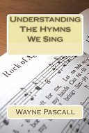 Understanding the Hymns We Sing