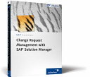Change Request Management with SAP Solution Manager